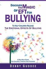 Discover the Magic of Eft for Bullying by Debby Guddee (2014, Hardcover)