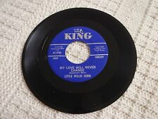 LITTLE WILLIE JOHN MY LOVE WILL NEVER CHANGE/BILL BAILEY  KING 5850 M-