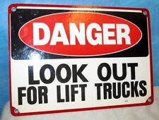 Vtg DANGER LOOK OUT FOR LIFT TRUCKS Industrial Sign ~ 14 x 10 ~ Man Cave S214