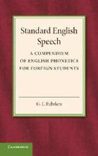 Standard English Speech : A Compendium of English Phonetics for Foreign...