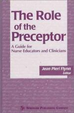The Role of the Preceptor: A Guide for Nurse Educators and Clinicians-ExLibrary