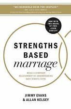 STRENGTHS BASED MARRIAGE - EVANS, JIMMY/ KELSEY, ALLAN - NEW PAPERBACK BOOK