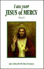 I Am Your Jesus of Mercy: Vol. 5