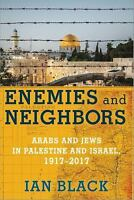 Enemies and Neighbors: Arabs and Jews in Palestine and Israel, 1917-