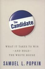 NEW - The Candidate: What It Takes to Win - and Hold - the White House