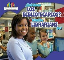 Que Hacen Los Bibliotecarios? / What Do Librarians Do?  (ExLib) by Mary Austen
