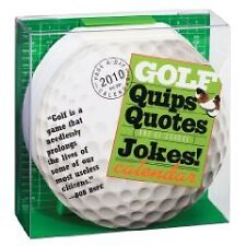 Golf Quips, Quotes, and Jokes Diecut Calendar 2010