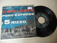 """I 5 RIZZO"""" CAVALCATA/PONY EXPRESS-disco 45 giri ODEON It 1963"""" RARO"""