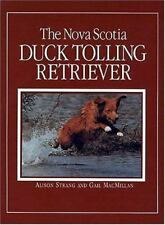 The Nova Scotia Duck Tolling Retriever, Gail MacMillan, Alison Strang, Acceptabl