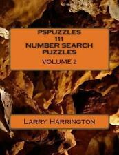 PSPUZZLES 111 NUMBER SEARCH PUZZLES Volume 2 by Larry Harrington (2013,...