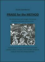Praise for the method  di Giulio Gambarini,  2015,  Youcanprint  -ER