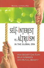Self-Interest vs Altruism in the Global Era: How Society Can Turn Self-Interests