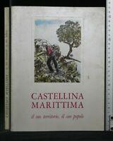 CASTELLINA MARITTIMA. Il suo territorio, il suo popolo. AA.VV. Lischi.