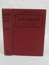 Roy J. Snell LOST IN THE AIR A Mystery Story for Boys 1920 Reilly & Lee Co.