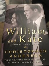 William and Kate : A Royal Love Story by Christopher Andersen (2010, Hardcover)