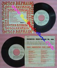 LP 45 7''DISCO REFRAIN EM 38 Belinda Che male fa la gelosia Hey no no cd mc*dvd