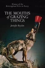 Wisconsin Poetry: The Mouths of Grazing Things by Jennifer Boyden (2010,...