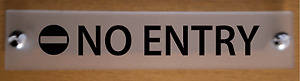 """""""NO ENTRY"""" OFFICE DOOR / WALL SIGN / PLAQUE- FROSTED ACRYLIC + FITTINGS"""