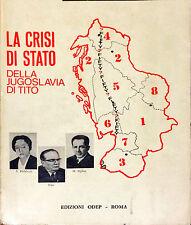 LA CRISI DI STATO DELLA JUGOSLAVIA DI TITO - ANTE CILIGA - ED. ODEP, 1972
