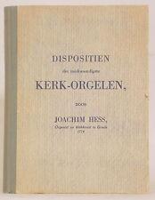 1945 DISPOSITIEN DER MERKWAARDIGSTE KERK-ORGELEN Door JOACHIM HESS Organ