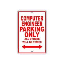 Computer Engineer Parking Only Towed Gift Decor Novelty Garage Aluminum Sign