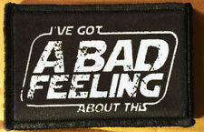 "Star Wars ""I've Got A Bad Feeling About This"" Morale Patch Funny Tactical Army"