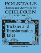 Folktale Themes and Activities for Children, Volume 2: Trickster and