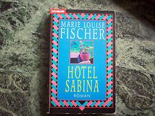 Hotel Sabina     von Marie Louise Fischer     ( TB 1995 )      Guter Zustand !!!