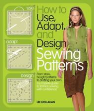 How to Use, Adapt, and Design Sewing Patterns: From store-