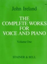IRELAND COMPLETE WORKS VOICE AND PIANO VOL 1