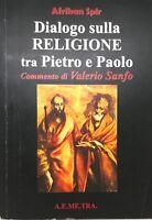 LIBRO DIALOGO SULLA RELIGIONE TRA PIETRO E PAOLO AFRIKAN SPIR VALERIO SANFO
