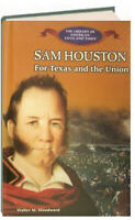 Sam Houston For Texas and the Union by Walter M Woodward (Library Bound)