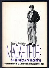MACARTHUR His Mission and Meaning Edgar J. Fredricks HC