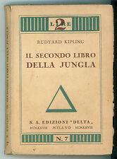 KIPLING RUYARD IL SECONDO LIBRO DELLA GIUNGLA DELTA 1928 PRIMA EDIZIONE
