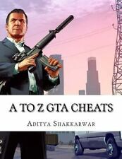 A to Z GTA Cheats : Ultimate Book Contains Cheats of All GTA Games for All...