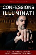 Confessions of an Illuminati, Volume II: The Time of Revelation and Tribulation