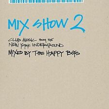 Mix Show, Vol. 2: Club Music from the New York Underground by Various Artists...