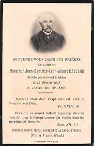 Généalogie Avis de décès Mr JEAN BAPTISTE LEON ALBERT CALLARD 15 02 1918 à ABLON