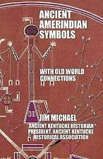 Ancient Amerindian Symbols with Old World Connections (Paperback or Softback)