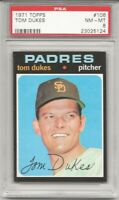 SET BREAK -1971 TOPPS # 106 TOM DUKES,  PSA 8 NM-MT, SAN DIEGO PADRES,  L@@K !