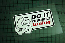 DO IT YOURSELF TUNING Sticker Decal Vinyl JDM Euro Drift Lowered illest Fatlace