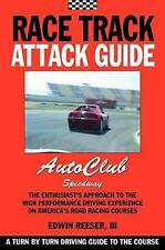 Race Track Attack Guide-Auto Club Speedway: By Edwin Benjamin Reeser, Matthew...
