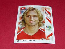 484 JOHANN LONFAT HELVETIA SUISSE PANINI FOOTBALL GERMANY 2006 WM FIFA WORLD