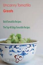 Uncanny Tomatillo Greats Bold Tomatillo Recipes Top 40 Edgy by Cooks 5star