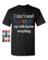 I Don't Need Google T-Shirt Funny Marriage Anniversary Tee Shirt