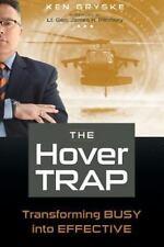 Hover Trap : Transforming BUSY into EFFECTIVE by Gryske, Ken