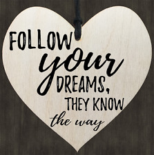 Follow Your Dreams Know The WAY- HEART WOODEN WALL  DOOR SIGN PLAQUE QUOTES GIFT