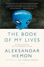 The Book Of My Lives: By Aleksandar Hemon