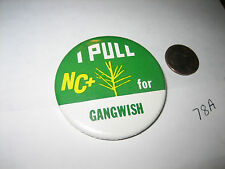 """VINTAGE 1970's I PULL NC+ FOR GANGWISH (SEED FARMS) PINBACK PIN BUTTON CORN 2"""""""