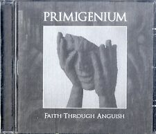 PRIMIGENIUM Faith through Anguish CD Ottime Condizioni